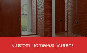 Custom Frameless Screens